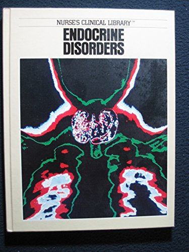 9780916730710: Endocrine Disorders (Nurse's Clinical Library Series)