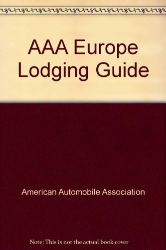 AAA Europe Lodging Guide: American Automobile Association