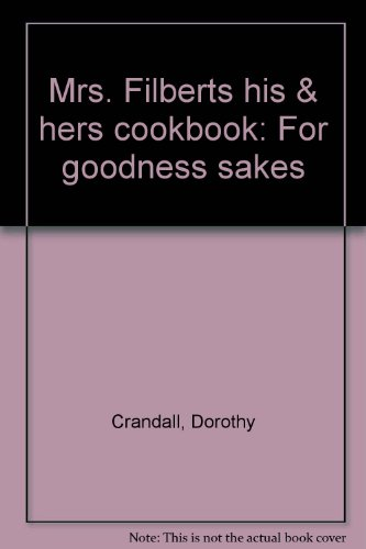 Mrs. Filbert's His and Her's Cookbook: Jeanne Ambuter; Dorothy