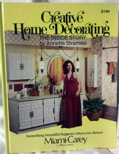 9780916752149: Creative home decorating: The inside story