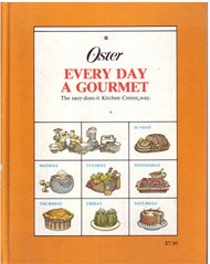 9780916752293: Oster Every Day a Gourmet (The Easy-Does-It Kitchen Center Way)