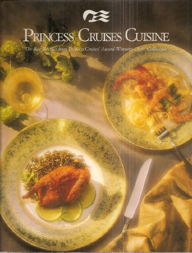9780916752668: Princess Cruises Cuisine: The Best Recipes from Princess Cruises Award-Winning Chefs' Collection