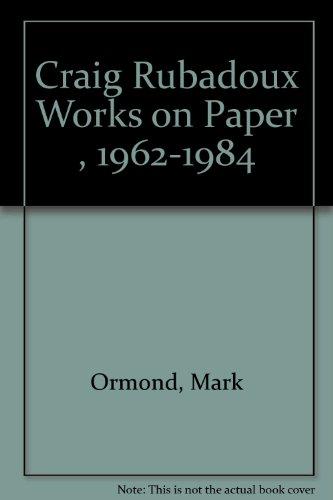 Craig Rubadoux Works on Paper , 1962-1984: Ormond, Mark