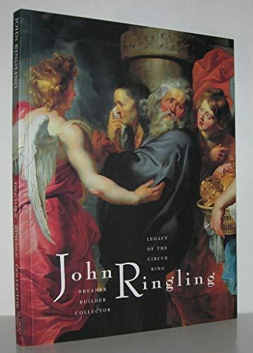 9780916758363: John Ringling: Dreamer, Builder, Collector