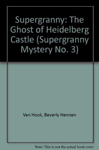 9780916761066: Supergranny: The Ghost of Heidelberg Castle (Supergranny Mystery No. 3)