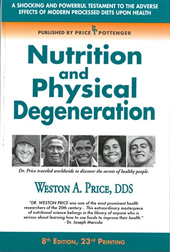 9780916764203: Nutrition and Physical Degeneration