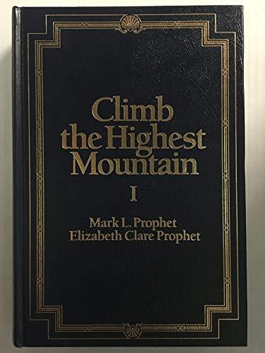 Climb the Highest Mountain: Prophet, Mark L.