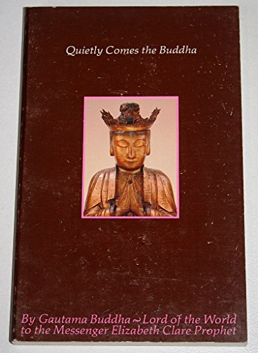 9780916766184: Quietly comes the Buddha