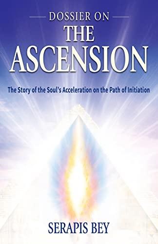 Dossier on the Ascension: Serapis Bey; Mark L. Prophet