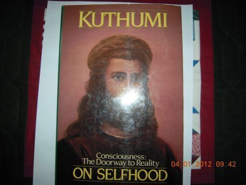 Pearls of Wisdom 1969: Kuthumi-On Selfhood, Volume Twelve, Consciousness the Doorway to Reality: ...