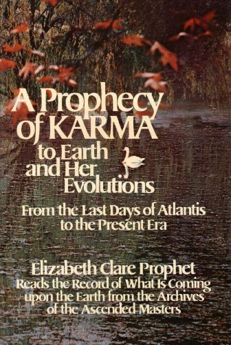 023: A Prophecy of Karma to the Earth and Her Evolutions (Pearls of Wisdom)