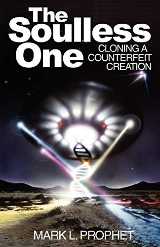 9780916766436: The Soulless One: Cloning a Counterfeit Creation
