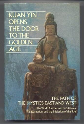 9780916766580: Kuan Yin Opens the Door to the Golden Age: The Path of the Mystics East and West (Pearls of Wisdom, Volume 25, Books 1)