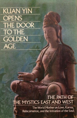9780916766597: Kuan Yin Opens the Door to the Golden Age: The Path of the Mystics East and West (Pearls of Wisdom, Volume 25, Book 2)