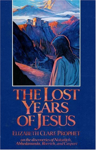 9780916766610: Lost Years of Jesus: On the Discoveries of Notovitch, Abhedananda, Roerich, and Caspari