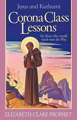 Corona Class Lessons: Elizabeth Clare Prophet,
