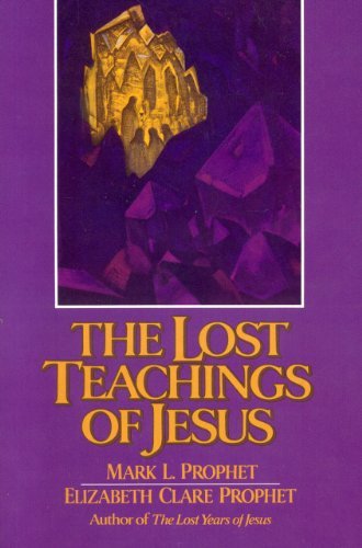 Lost Teachings of Jesus Volume 2: Prophet, Mark L