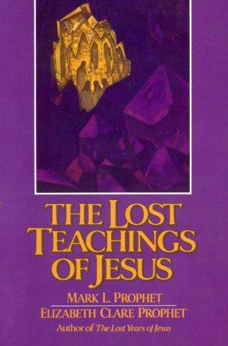 The Lost Teachings of Jesus, Volume 2: Prophet, Mark L.,