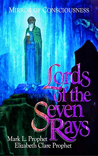 Lords of The Seven Rays: Prophet, Mark L.;