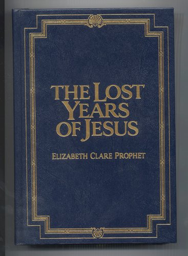 9780916766795: The Lost Years of Jesus: Documentary Evidence of Jesus' 17-Year Journey to the East