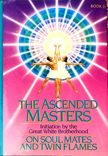 9780916766863: The Ascended Masters on Soul Mates and Twin Flames: Initiation by the Great White Brotherhood Book II ( Pearls of Wisdom Teachings of the Ascended Masters Volume 28)