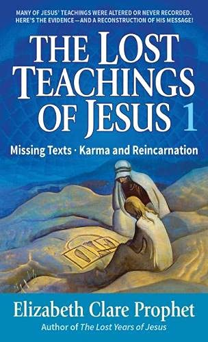 9780916766900: The Lost Teachings of Jesus: Missing Texts Karma and Reincarnation Bk. 1