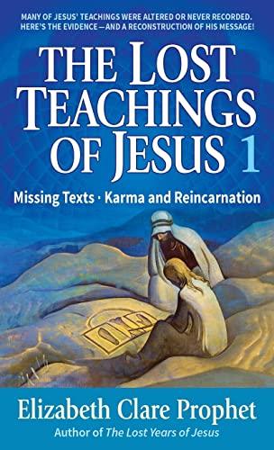 Lost Teachings Of Jesus: Missing Texts--Karma And: Prophet, Elizabeth Clare