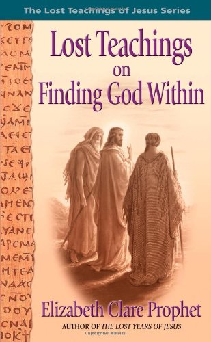 9780916766931: Lost Teachings on Finding God Within (Bk. 4)