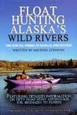 9780916771232: Float Hunting Alaska's Wild Rivers