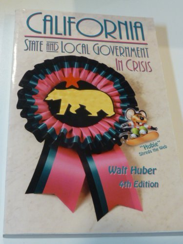 9780916772550: California State and Local Government in Crisis, 4th Edition