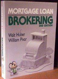 Mortgage Loan Brokering: Walter Roy Huber, William Pivar