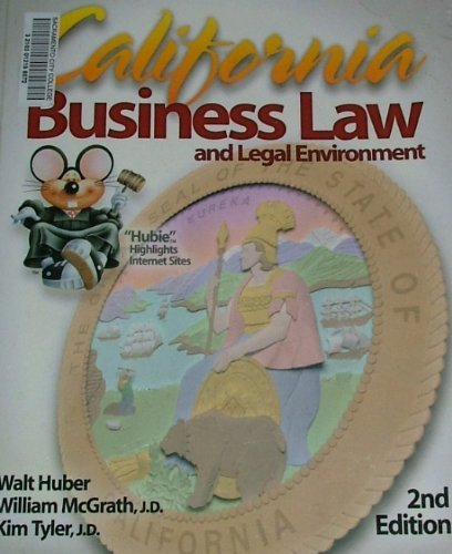 California Business Law and Legal Environment: Walt Huber