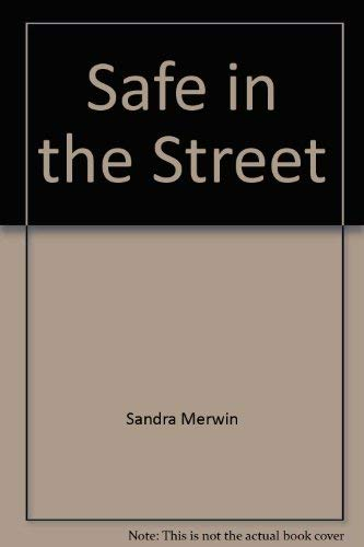 Safe in the Streets : Don't Be: Merwin, Sandra