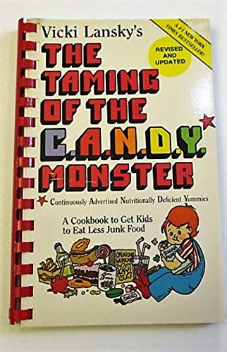 The Taming of the C.A.N.D.Y. Monster: Continuously: Vicky Lansky