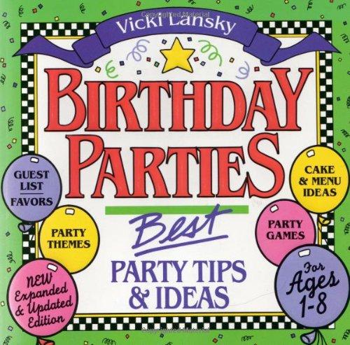 Birthday Parties: Best Party Tips and Ideas (Lansky, Vicki): Lansky, Vicki