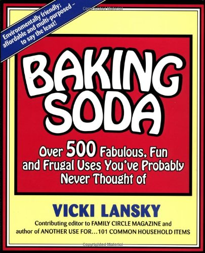 9780916773427: Baking Soda: Over 500 Fabulous, Fun, and Frugal Uses You've Probably Never Thought of