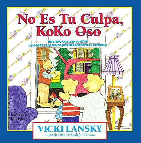 9780916773458: No Es Tu Culpa, Koko Oso: It's Not Your Fault, Koko Bear, Spanish-Language Edition (Lansky, Vicki) (Spanish Edition)