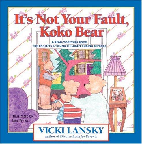 It's Not Your Fault, Koko Bear: A: Lansky, Vicki