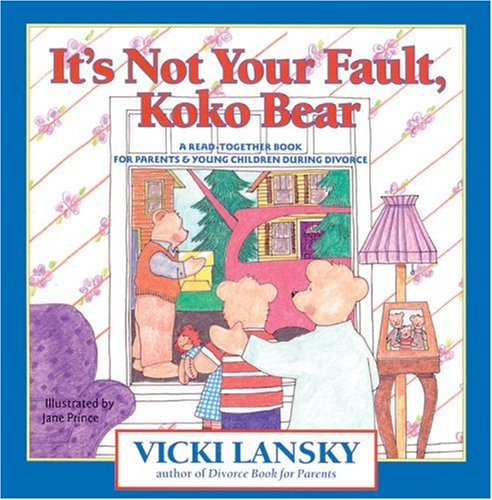It's Not Your Fault, Koko Bear: A Read-Together Book for Parents and Young Children During ...