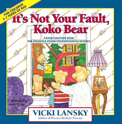 It's Not Your Fault, Koko Bear; A: Lansky, Vicki, Prince,