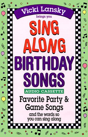 Sing Along Birthday Songs: Favorite Party and Game Songs and the Words So You Can Sing Along with Book (Singalong Series) (0916773523) by Lansky, Vicki