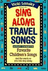 9780916773571: Sing Along Travel Songs: Favorite Children's Songs and the Words So You Can Sing Along (Singalong Series)