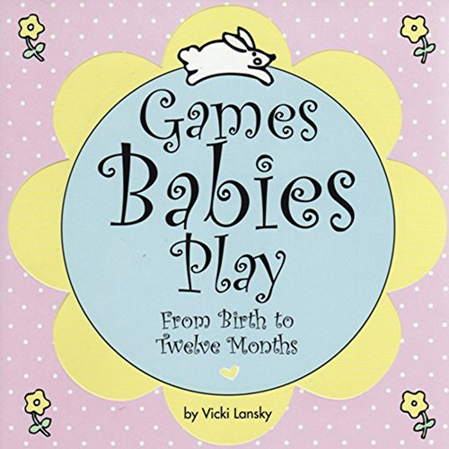 9780916773588: Games Babies Play 2 Ed: From Birth to Twelve Months