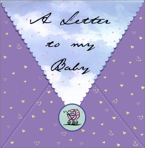 9780916773625: A Letter to My Baby (Notable Keepsakes Series)