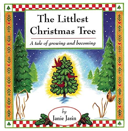 9780916773816: The Littlest Christmas Tree: A Tale of Growing and Becoming