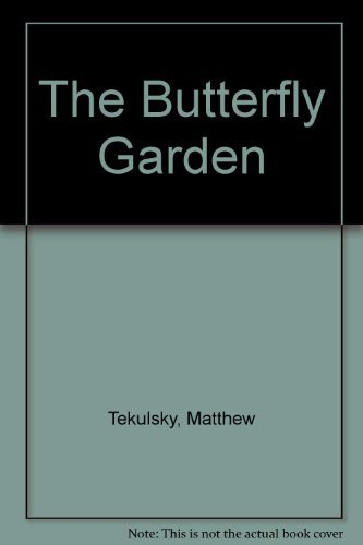 9780916782702: The Butterfly Garden: Turning Your Garden, Window Box or Backyard Into A Beautiful Home for Butterflies