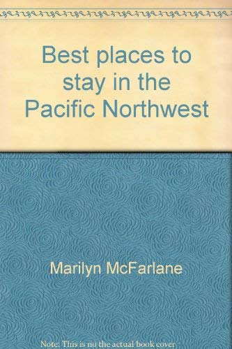 9780916782887: Best places to stay in the Pacific Northwest