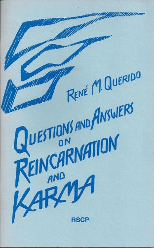 Questions and Answers on Reincarnation and Karma: Querido, Rene
