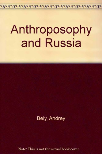 Anthroposophy and Russia: Bely, Andrey