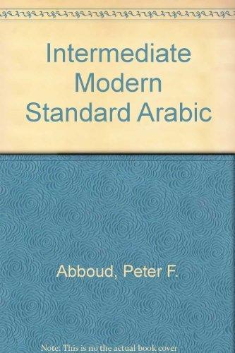 9780916798093: Intermediate Modern Standard Arabic: Revised Edition (1993)